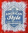 Country Living American Style: Decorate * Create * Celebrate by Sterling Publishing Co Inc(Hardback)