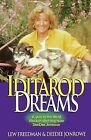 Iditarod Dreams: A Year in the Life of Alaskan Sled Dog Racer Deedee Jonrowe by DeeDee Jonrowe, Lewis Freedman (Paperback, 1995)