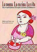 La nonna - La cucina - La vita. Die wunderbaren Rez...   Buch   Zustand sehr gut