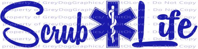 Scrub Life Vinyl Decal Star of Life Nurse Nursing Medical Assistant Sticker Dr