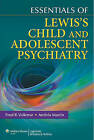 Essentials of Lewis's Child and Adolescent Psychiatry by Andres Martin, Fred R. Volkmar (Paperback, 2011)