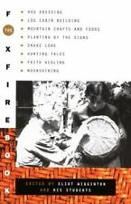 Foxfire: The Foxfire Book : Hog Dressing, Log Cabin Building, Mountain Crafts and Foods, Planting by the Signs, Snake Lore, Hunting Tales, Faith Healing, Moonshining by Inc. Staff Foxfire Fund (1972, Paperback)