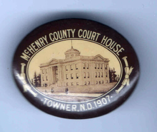 1907 pin McHenry County COURT House pinback Towner North Dakota JUDGE LAWYER
