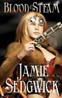 Blood and Steam by Jamie Sedgwick (Paperback / softback, 2012)