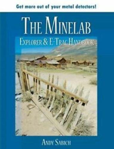 MINELAB EXPLORER /& etrac Handbook par Andy sabisch-detecnicks Ltd