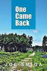 One Came Back by Joe Smiga (Paperback / softback, 2013)