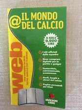 IL MONDO DEL CALCIO  - ALMANACCO GUIDA SUL CALCIO SUL WEB