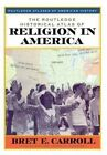 The Routledge Historical Atlas of Religion in America by Bret  E. Carroll (Paperback, 2000)