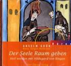 Der Seele Raum geben von Pater Anselm Grün und HansJürgen Hufeisen (2010, CD)