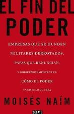 El Fin Del Poder by Naimmoises and Moises Naim (2014, Paperback)