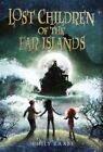 Lost Children of The Far Islands 9780375870910 by Emily Raabe Hardback