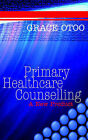 Primary Healthcare Counselling: A New Product by Grace Otoo (Paperback / softback, 2003)
