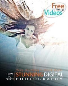 Tony Northrup's DSLR Book: How to Create Stunning Digital Photography (Digital) 4