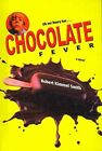 Chocolate Fever by Robert Kimmel Smith (Hardback, 2006)