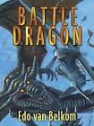Battle Dragon by Edo Van Belkom (Hardback, 2008)
