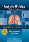 Respiratory Physiology: A Clinical Approach by Richard M. Schwartzstein, Michael J. Parker (Paperback, 2005)