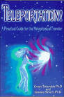 Teleportation!: A Practical Guide for the Metaphysical Traveler: Practical Guide for the Metaphysical Traveler by Gwen Totterdale, Jessica Severn (Paperback, 1999)