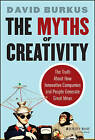 The Myths of Creativity: The Truth About How Innovative Companies and People Generate Great Ideas by David Burkus (Hardback, 2013)