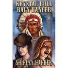 Krystal Bull Rain Dancer by Shirley Harber (Paperback / softback, 2013)