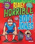 Really Horrible Body Jokes by Karen King (Paperback, 2014)