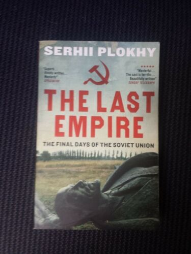 1 of 1 - The Last Empire: The Final Days of the Soviet Union, Serhii Plokhy...