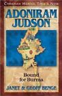 Adoniram Judson: Bound for Burma by Geoff Benge, Janet Benge (Paperback, 2001)