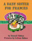 A Baby Sister for Frances by Russell Hoban (Hardback, 1976)