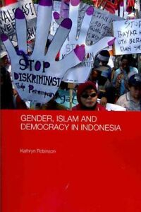 Gender-Islam-and-Democracy-in-Indonesia-Paperback-by-Robinson-Kathryn-Bra