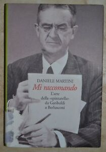 D-MARTINI-MI-RACCOMANDO-L-039-ARTE-DELLA-SPINTARELLA-DA-GARIBALDI-BERLUSCONI-TT