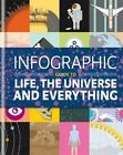 Infographic Guide to Life, the Universe and Everything by Thames Eaton (Hardback, 2014)