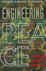 Engineering Peace: The Military Role in Postconflict Reconstruction by Garland H. Williams (Paperback, 2004)