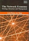 The Network Economy: Strategy, Structure and Management by Arid-Pieter de Man (Paperback, 2006)