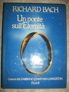 RICHARD-BACH-UN-PONTE-SULL-039-ETERNITA-039-ED-RIZZOLI-PRIMA-EDIZIONE-1985-OW