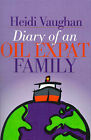 Diary of an Oil Expat Family by Heidi Vaughan (Paperback / softback, 2001)