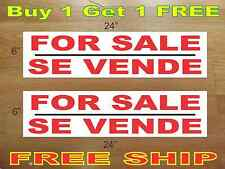 "FOR SALE SE VENDE 6""x24"" REAL ESTATE RIDER SIGNS Buy 1 Get 1 FREE"
