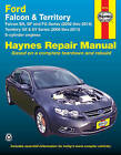 Ford Falcon / Ford Territory Automotive Repair Manual: 2002-2014: 36734 by Haynes Manuals Inc (Paperback, 2016)