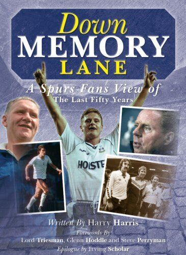 Down Memory Lane: A Spurs Fan?s View Of The Last Fifty Years By Harry Harris