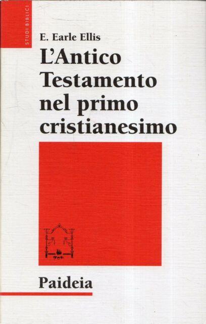 L' Antico Testamento nel primo cristianesimo : canone e interpretazione alla lu