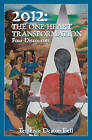 2012: The One Heart Transformation, Four Discourses by Terrence Deaton Bell (Paperback / softback, 2011)