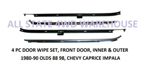 FRONT DOOR WIPE KIT CHEVY CAPRICE IMPALA 1980-90 OLDS 88 98 4 PC INNER OUTER