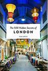 The 500 Hidden Secrets of London von Tom Greig (2016, Taschenbuch)