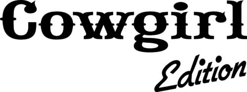 Cowgirl Edition Funny Bumper Sticker Vinyl Decal Car Truck Jeep Dodge Chevy