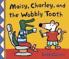 Maisy, Charley and the Wobbly Tooth by Lucy Cousins (Paperback, 2007)