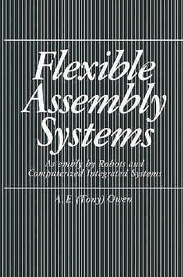 Flexible Assembly Systems: Assembly by Robots and Computerized Integrated System