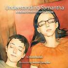Understanding Samantha: A Sibling's Perspective of Autism by Dustin Daniels (Paperback / softback, 2013)