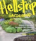 Hellstrip Gardening: Create a Paradise Between the Sidewalk and the Curb by Evelyn J. Hadden (Paperback, 2014)