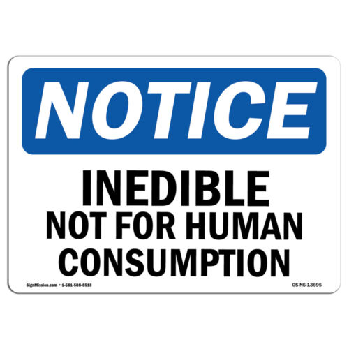 OSHA Notice Inedible Not For Human Consumption SignHeavy Duty