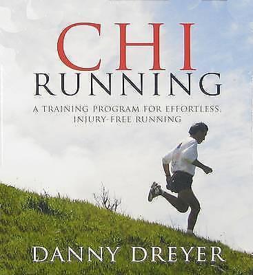 Chi Running Training Program Effortless, Injury-free Running Danny Dreyer AUD CD