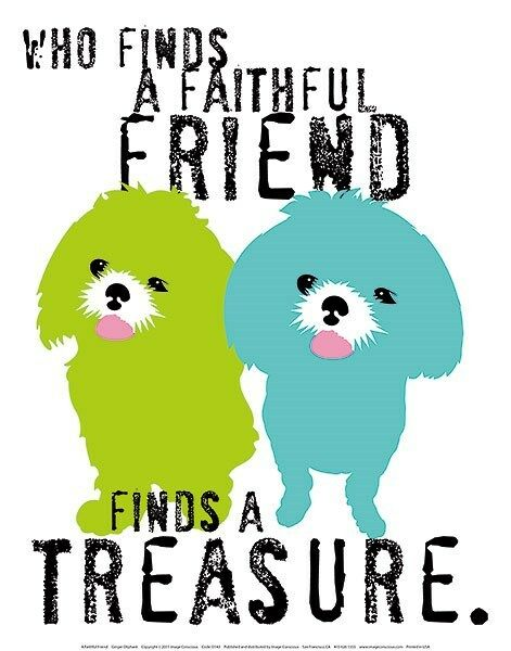 WHO FINDS A FAITHFUL FRIEND TREASURE ART PRINT GINGER OLIPHANT 11x14 dog poster
