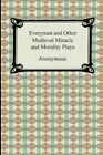 Everyman and Other Medieval Miracle and Morality Plays 9781420931242 Book